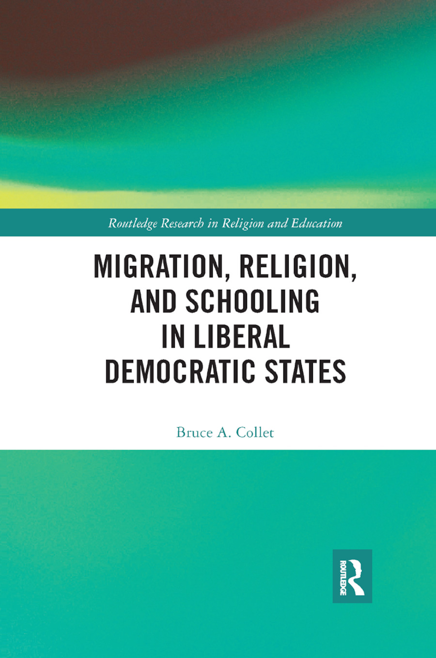 Migration, Religion, and Schooling in Liberal Democratic States: 1st Edition (Paperback) book cover