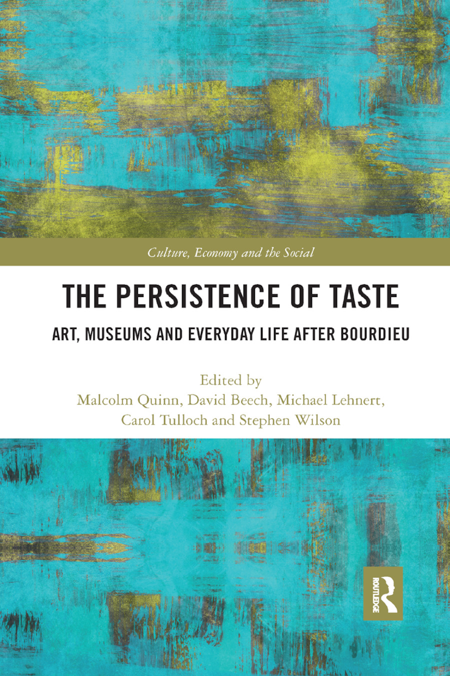 The Persistence of Taste: Art, Museums and Everyday Life After Bourdieu book cover