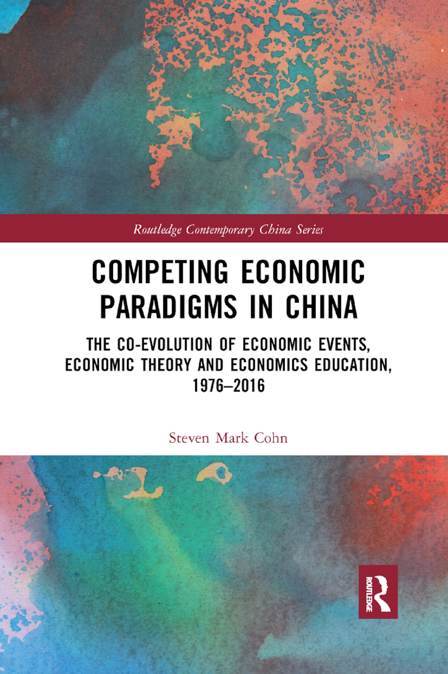 Competing Economic Paradigms in China: The Co-Evolution of Economic Events, Economic Theory and Economics Education, 1976�2016 book cover