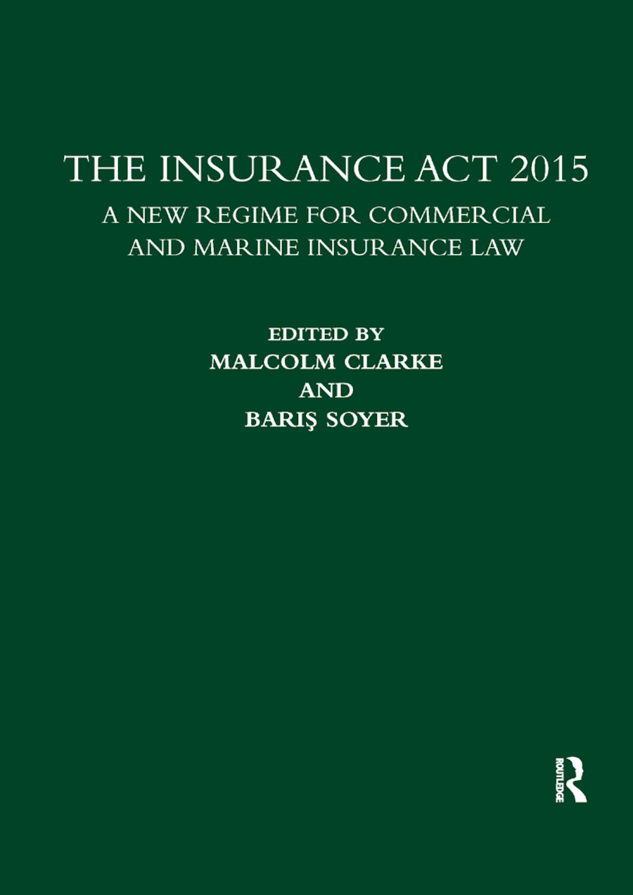The Insurance Act 2015: A New Regime for Commercial and Marine Insurance Law book cover