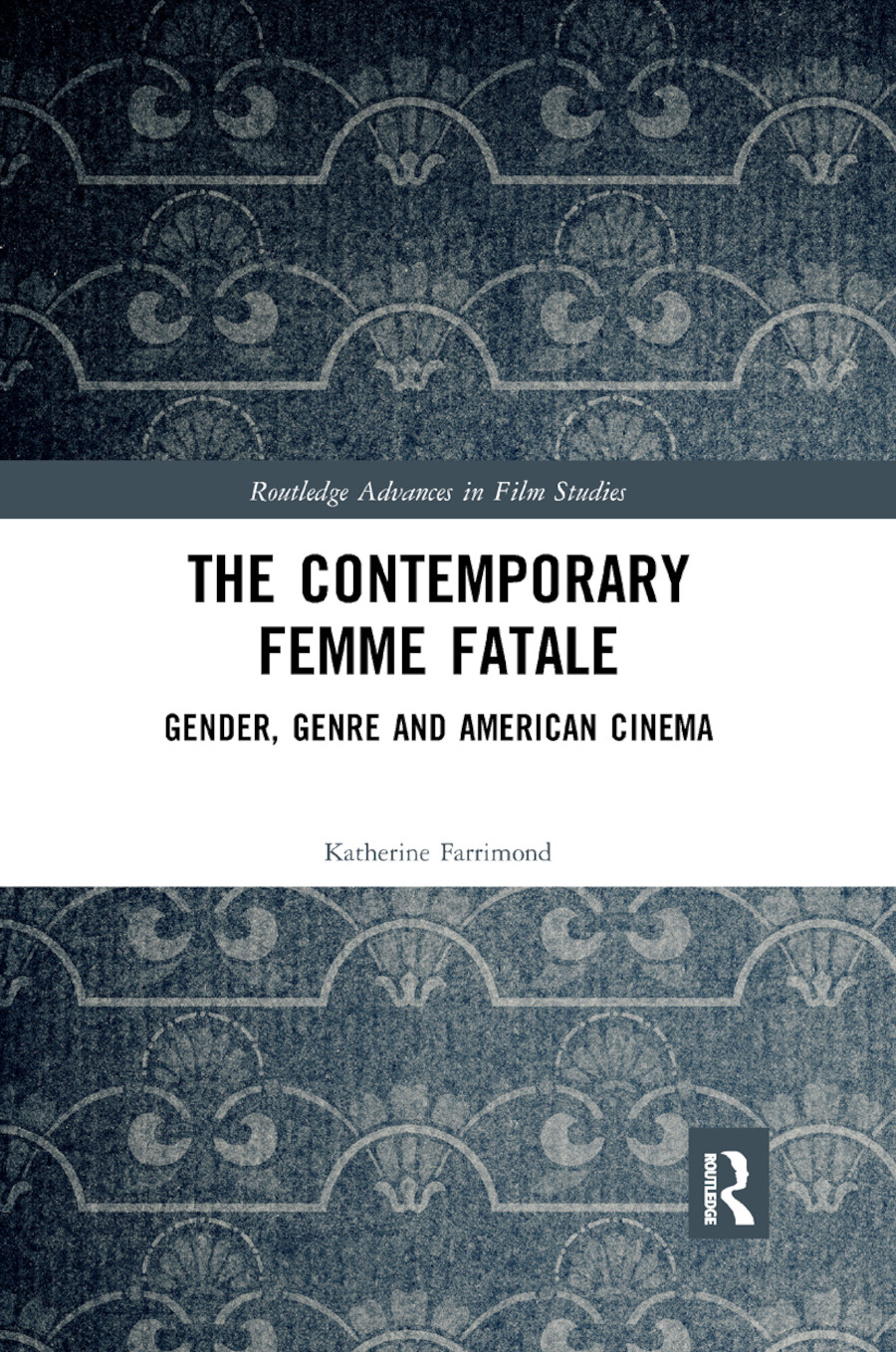 The Contemporary Femme Fatale: Gender, Genre and American Cinema book cover