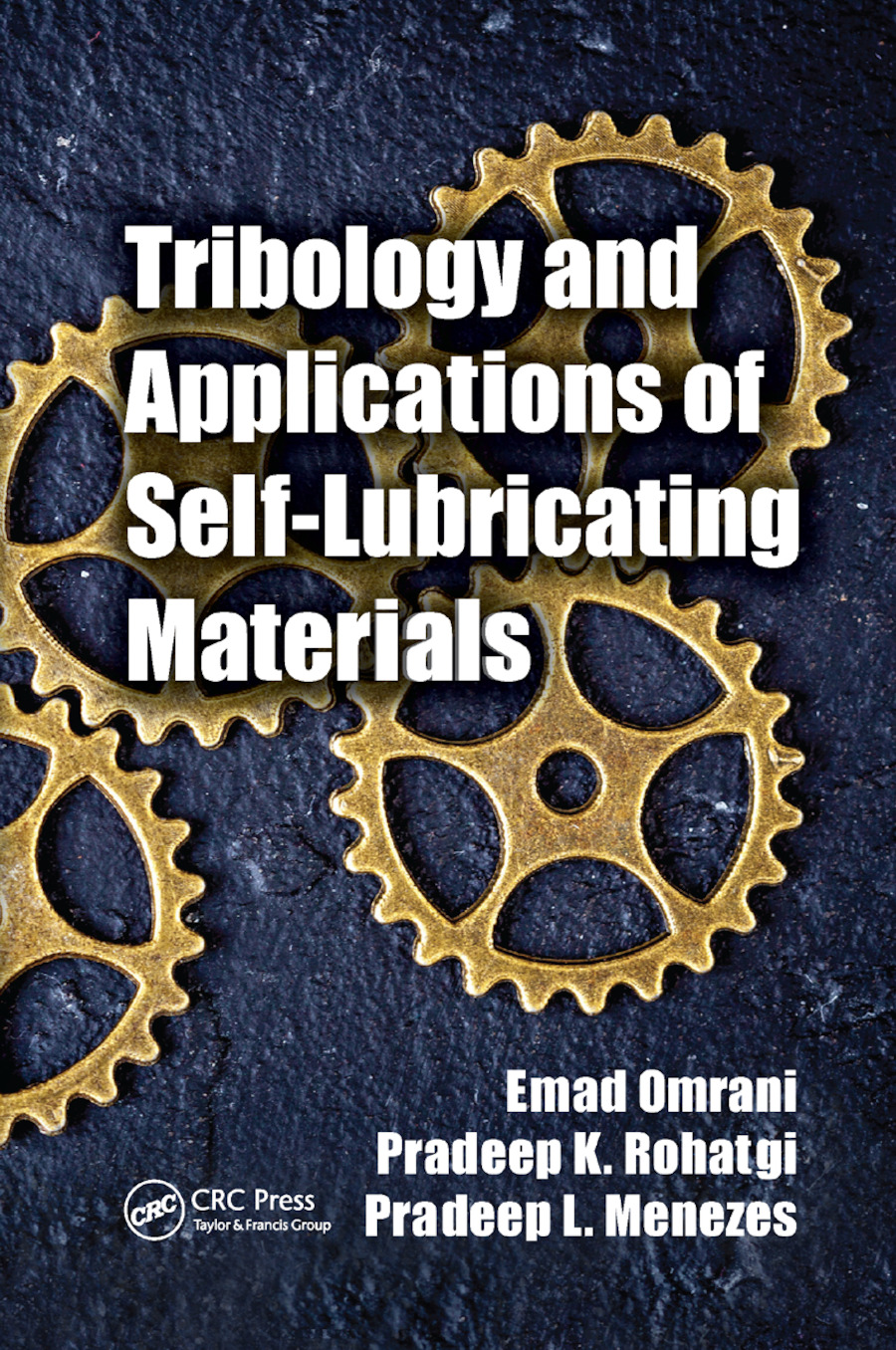 Tribology and Applications of Self-Lubricating Materials: 1st Edition (Paperback) book cover