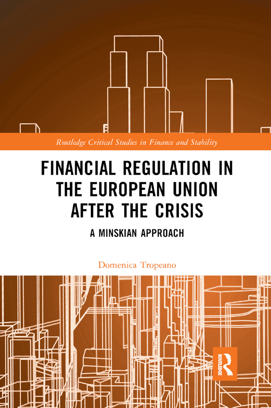 Financial Regulation in the European Union After the Crisis: A Minskian Approach book cover