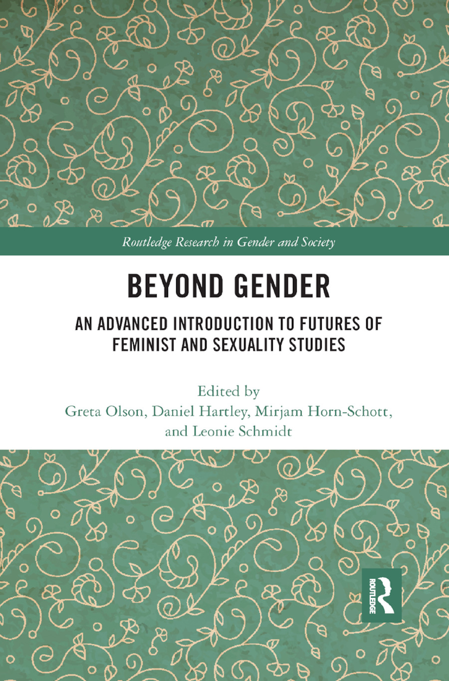 Beyond Gender: An Advanced Introduction to Futures of Feminist and Sexuality Studies, 1st Edition (e-Book) book cover
