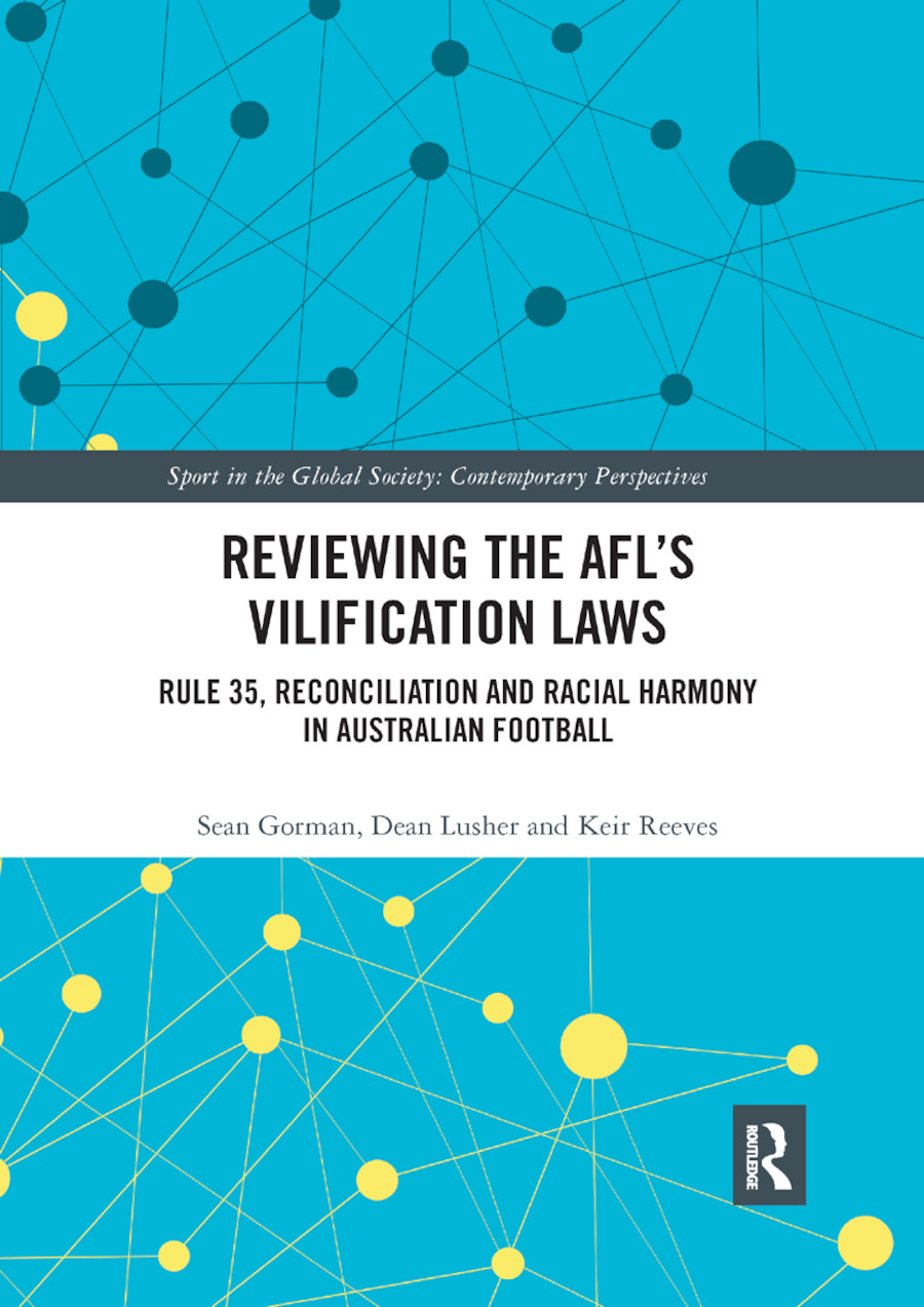 Reviewing the AFL�s Vilification Laws: Rule 35, Reconciliation and Racial Harmony in Australian Football, 1st Edition (Paperback) book cover