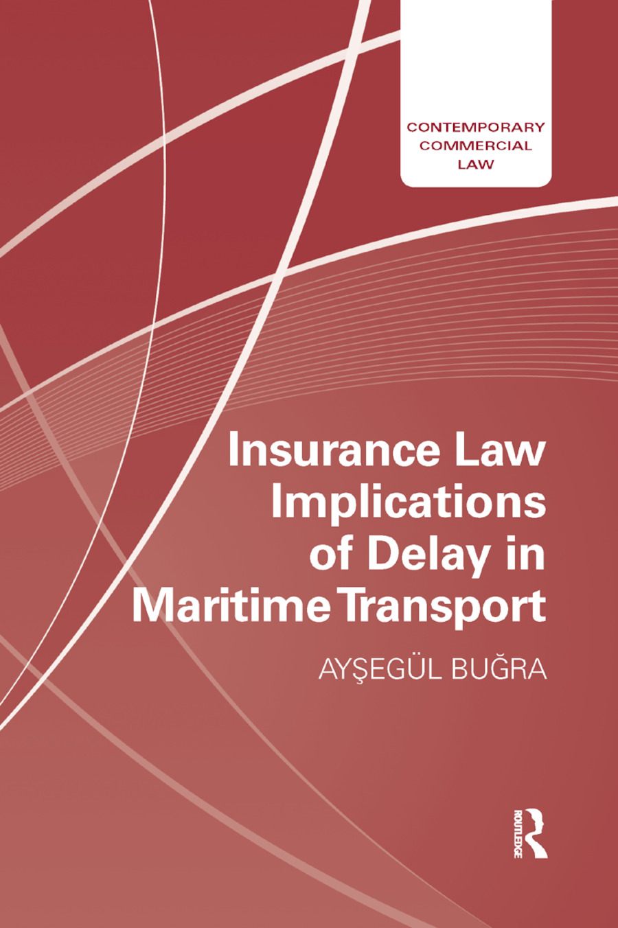 Insurance Law Implications of Delay in Maritime Transport book cover