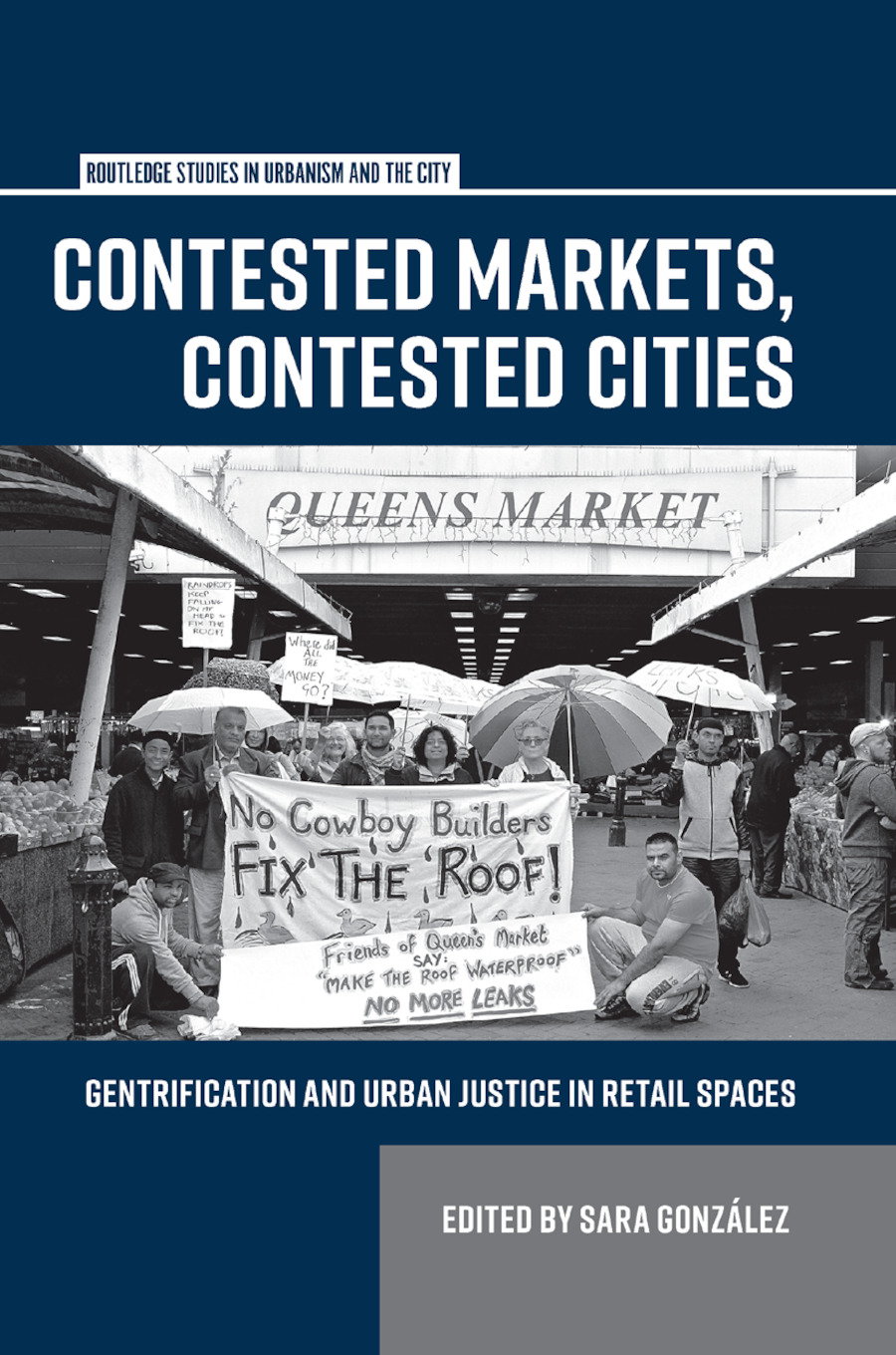 Contested Markets, Contested Cities: Gentrification and Urban Justice in Retail Spaces book cover