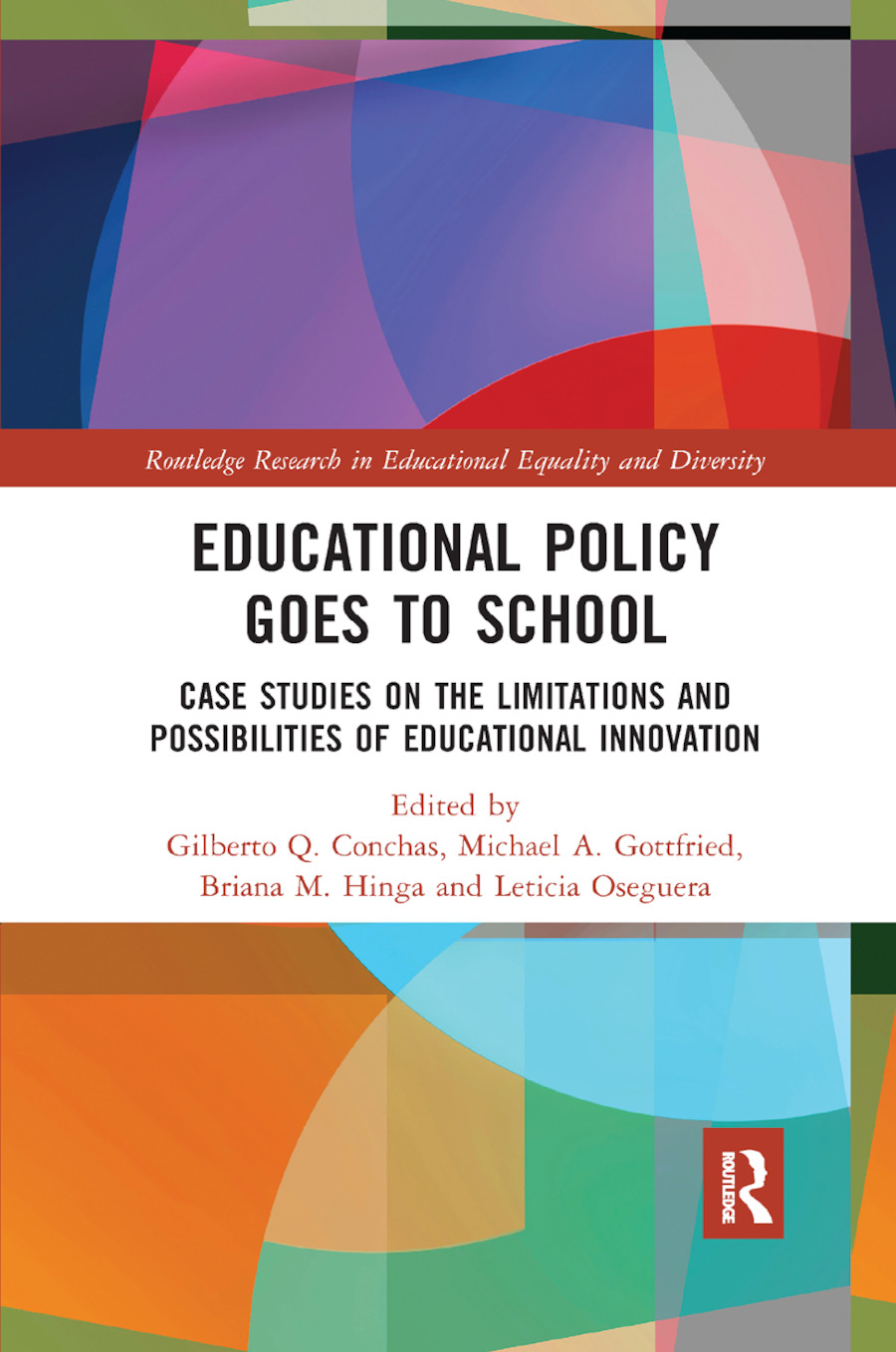 Educational Policy Goes to School: Case Studies on the Limitations and Possibilities of Educational Innovation, 1st Edition (Paperback) book cover