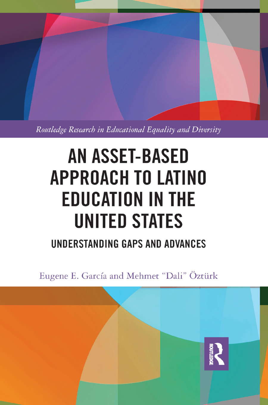 An Asset-Based Approach to Latino Education in the United States: Understanding Gaps and Advances book cover