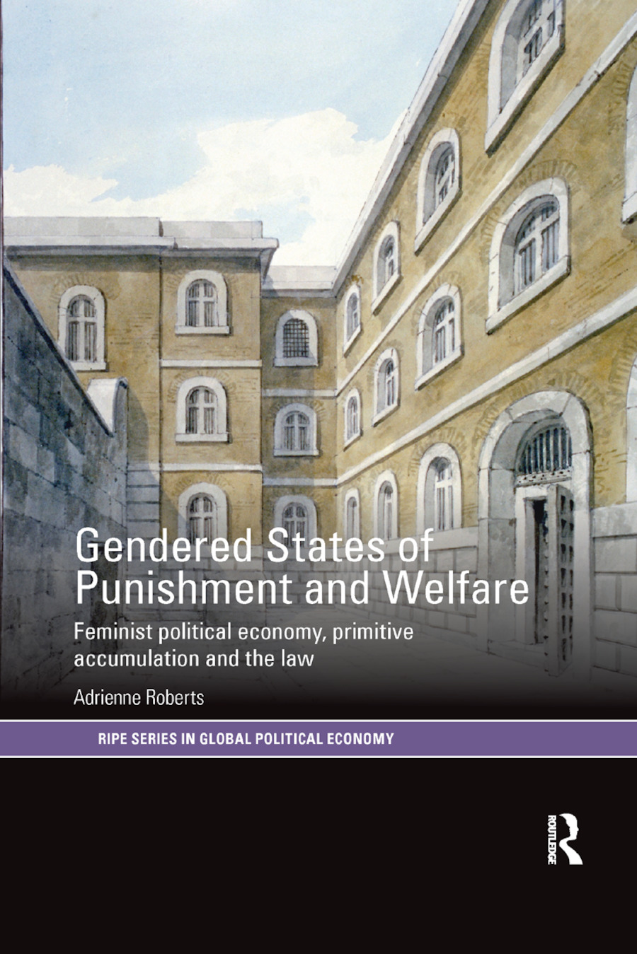 Gendered States of Punishment and Welfare: Feminist Political Economy, Primitive Accumulation and the Law book cover