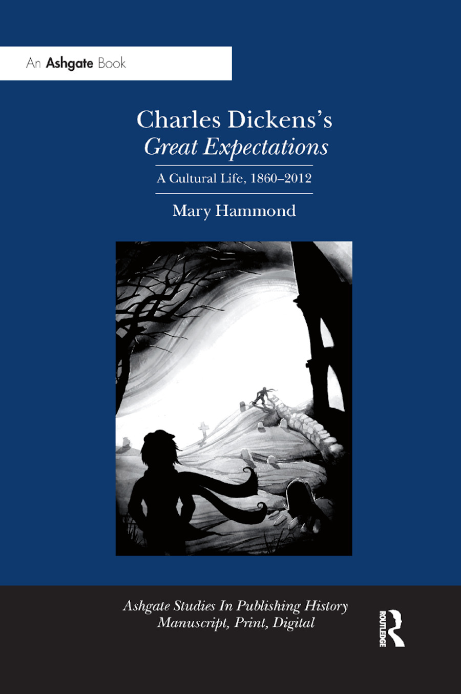 Charles Dickens's Great Expectations: A Cultural Life, 1860�2012 book cover