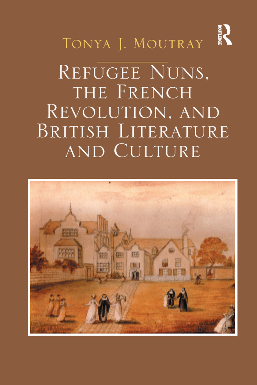 Refugee Nuns, the French Revolution, and British Literature and Culture book cover