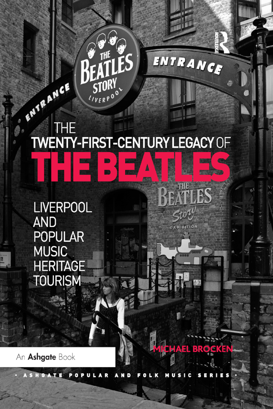 The Twenty-First-Century Legacy of the Beatles: Liverpool and Popular Music Heritage Tourism book cover