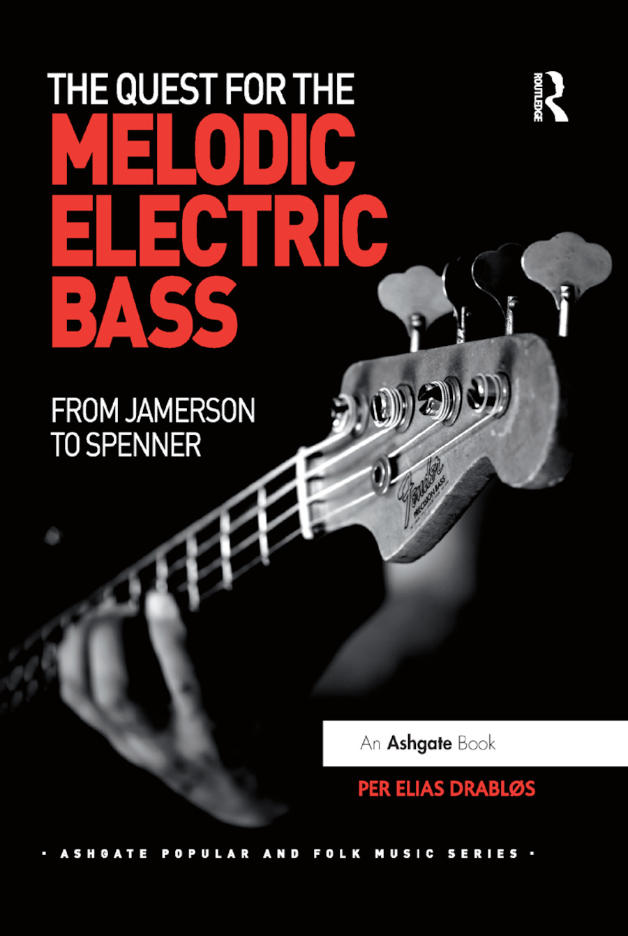 The Quest for the Melodic Electric Bass: From Jamerson to Spenner, 1st Edition (Paperback) book cover