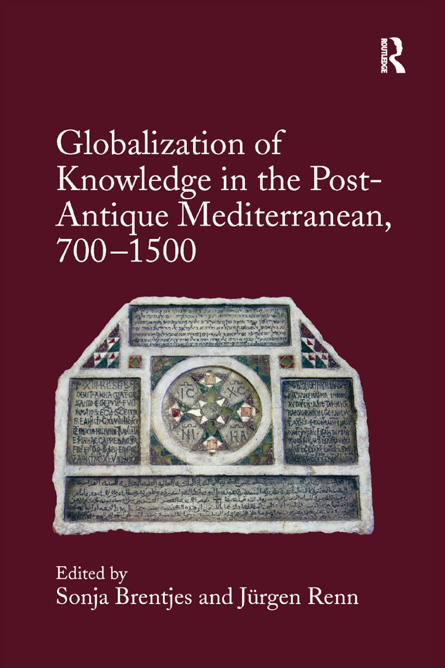 Globalization of Knowledge in the Post-Antique Mediterranean, 700-1500