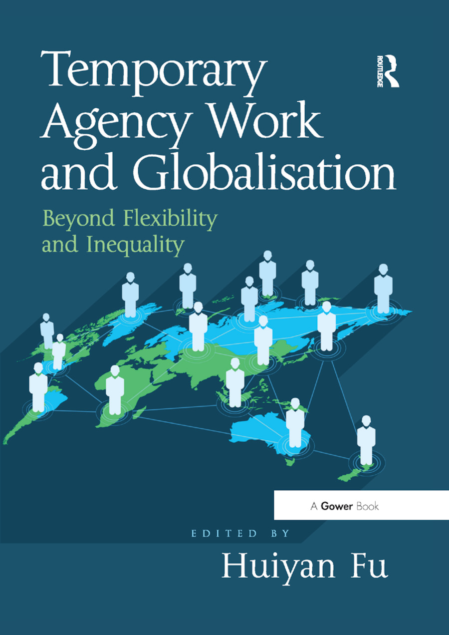 Temporary Agency Work and Globalisation: Beyond Flexibility and Inequality book cover