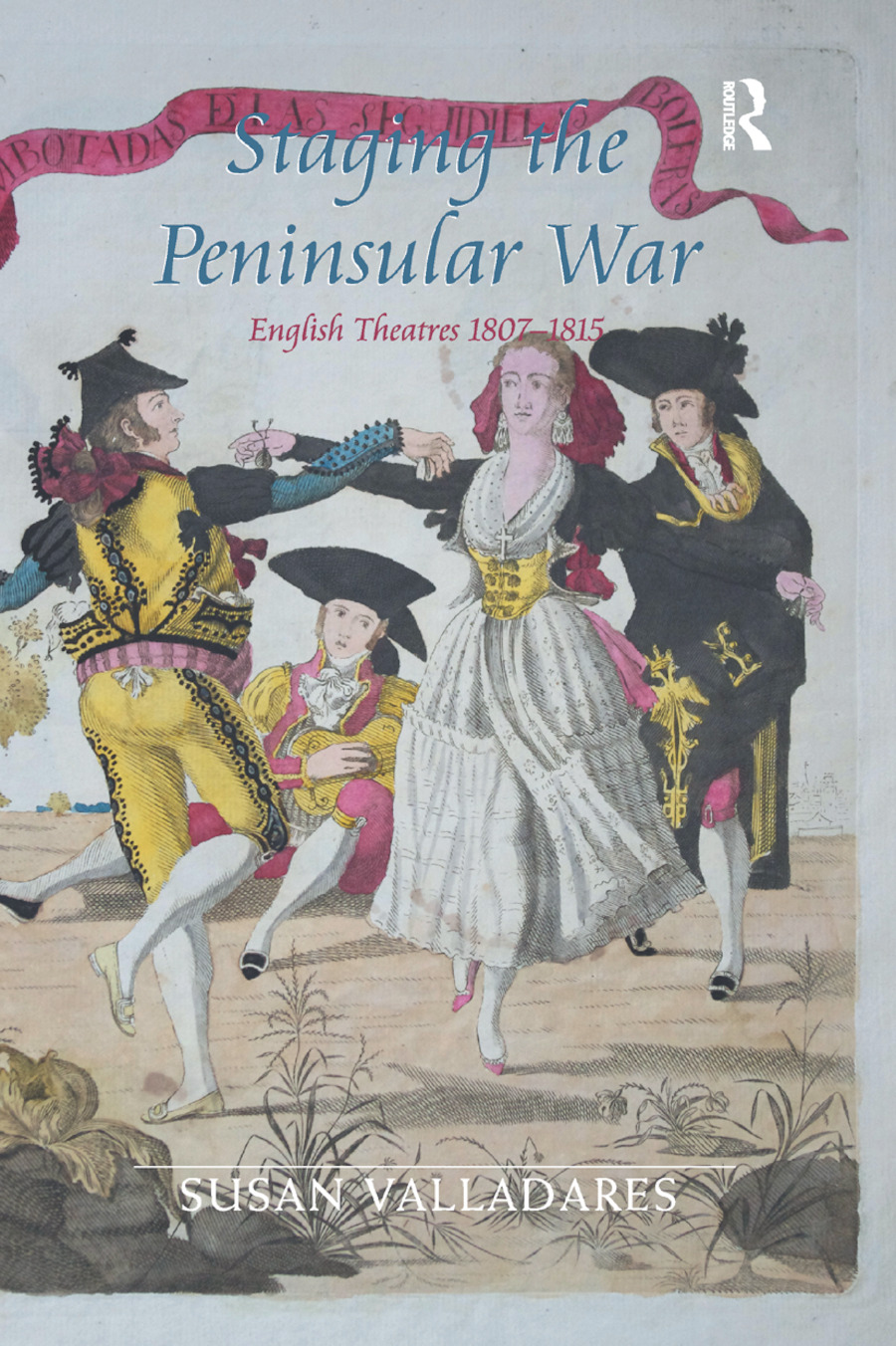 Staging the Peninsular War: English Theatres 1807-1815 book cover