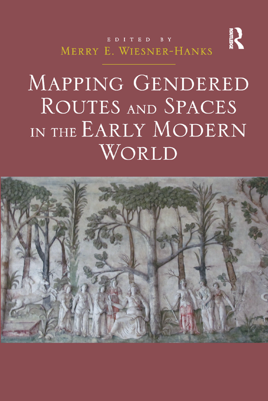 Mapping Gendered Routes and Spaces in the Early Modern World book cover