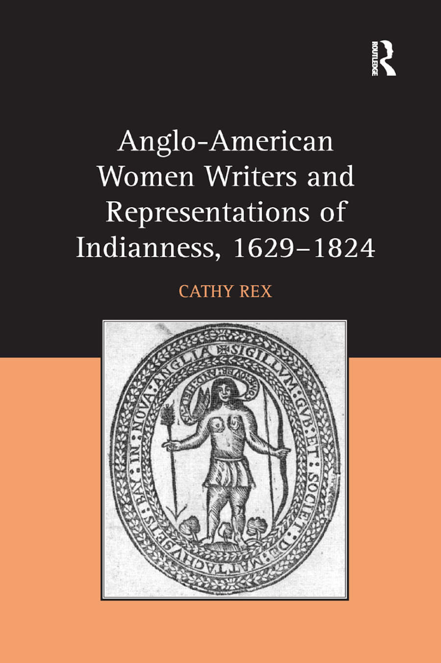 Anglo-American Women Writers and Representations of Indianness, 1629-1824 book cover