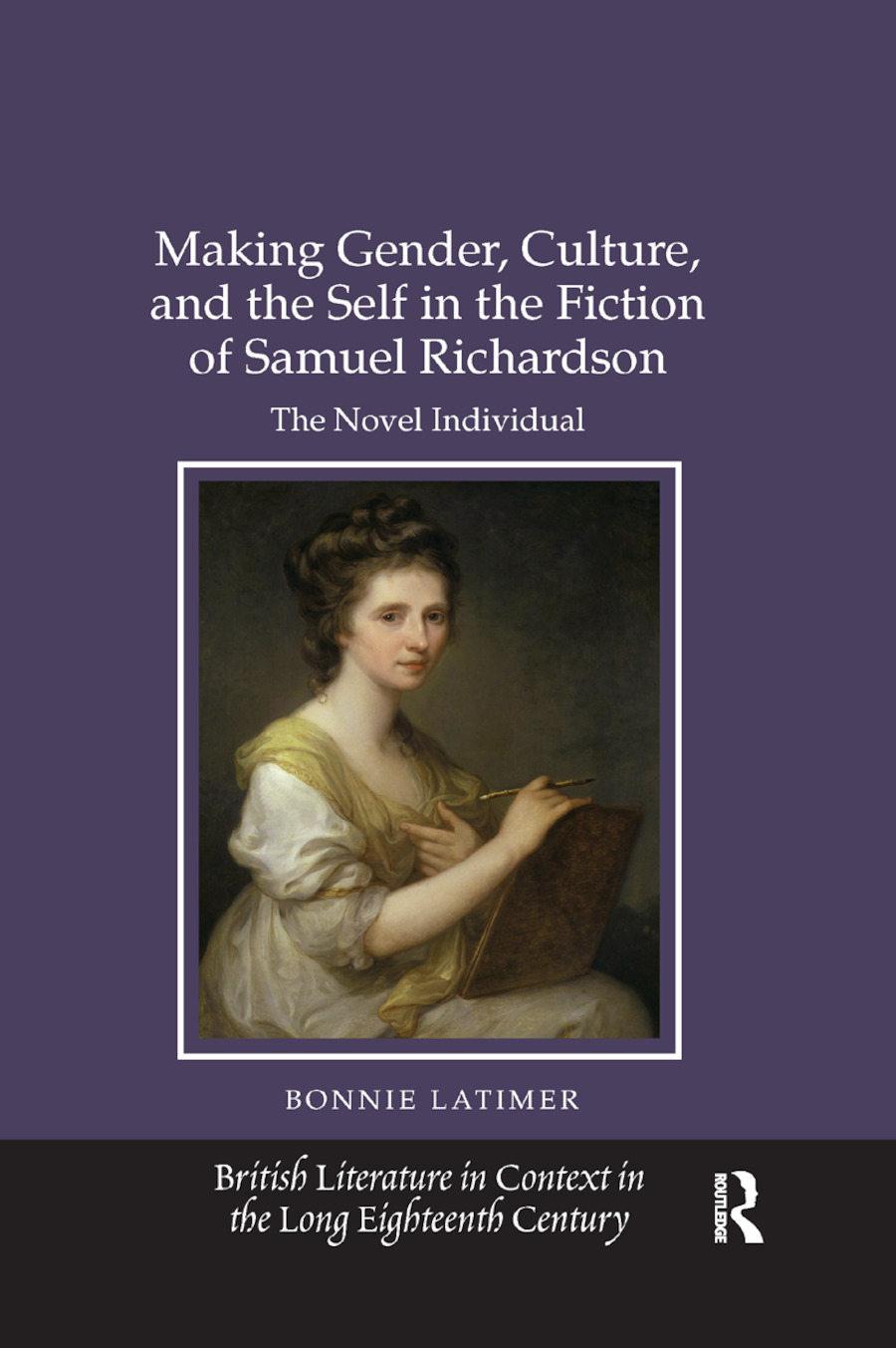 Making Gender, Culture, and the Self in the Fiction of Samuel Richardson: The Novel Individual book cover