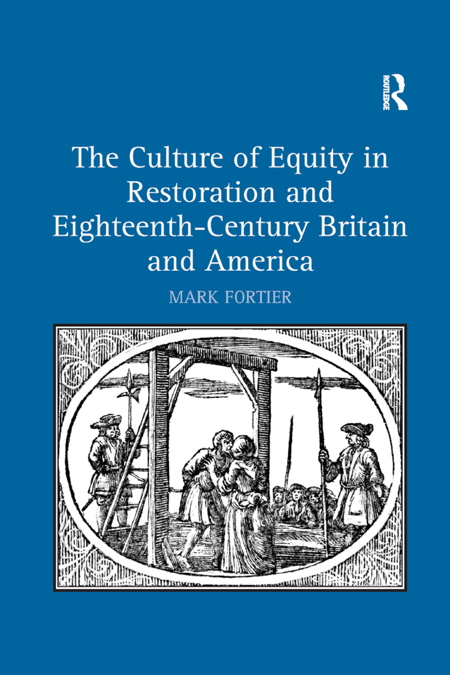 The Culture of Equity in Restoration and Eighteenth-Century Britain and America: 1st Edition (Paperback) book cover