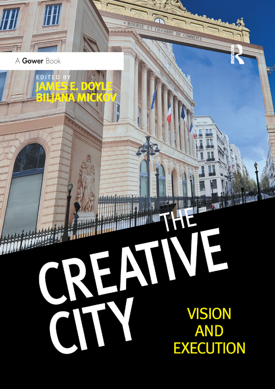 The Creative City: Vision and Execution, 1st Edition (Paperback) book cover