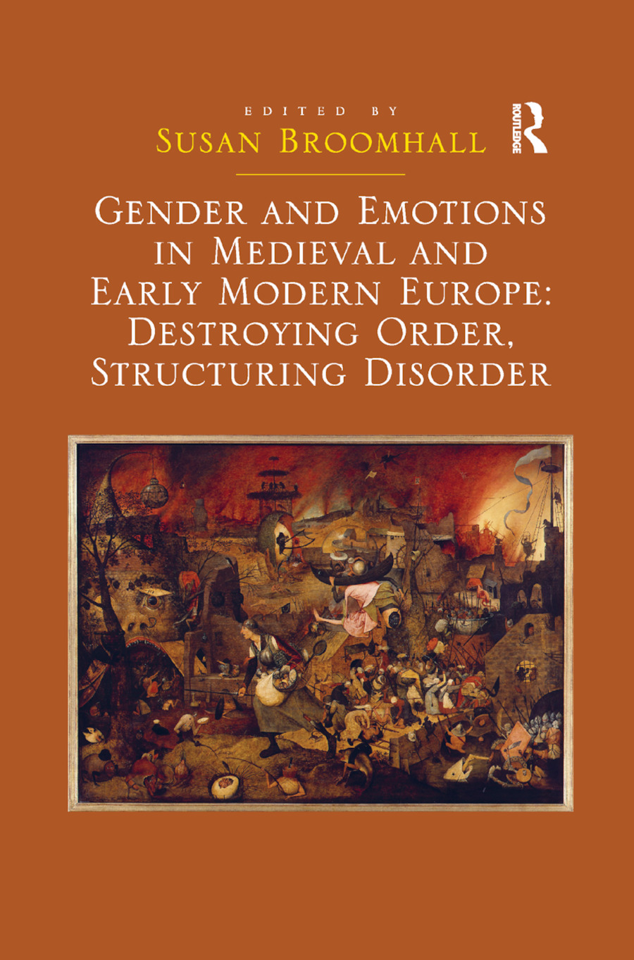 Gender and Emotions in Medieval and Early Modern Europe: Destroying Order, Structuring Disorder book cover