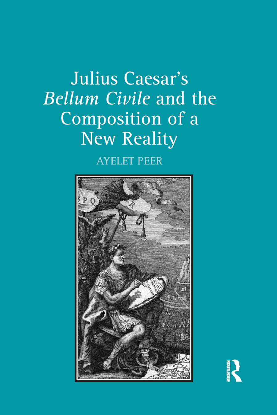 Julius Caesar's Bellum Civile and the Composition of a New Reality book cover