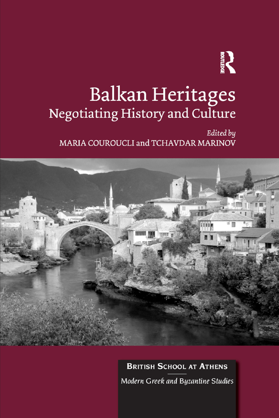Balkan Heritages: Negotiating History and Culture book cover