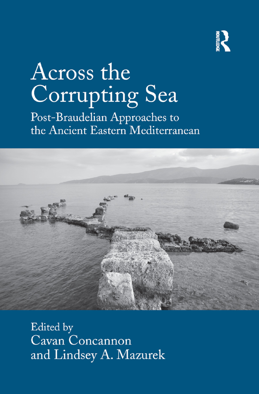 Across the Corrupting Sea: Post-Braudelian Approaches to the Ancient Eastern Mediterranean book cover