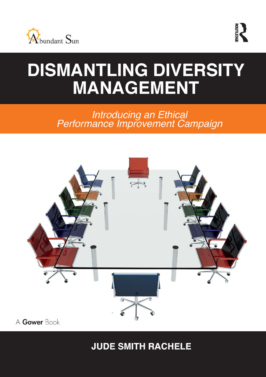 Dismantling Diversity Management: Introducing an Ethical Performance Improvement Campaign, 1st Edition (Paperback) book cover