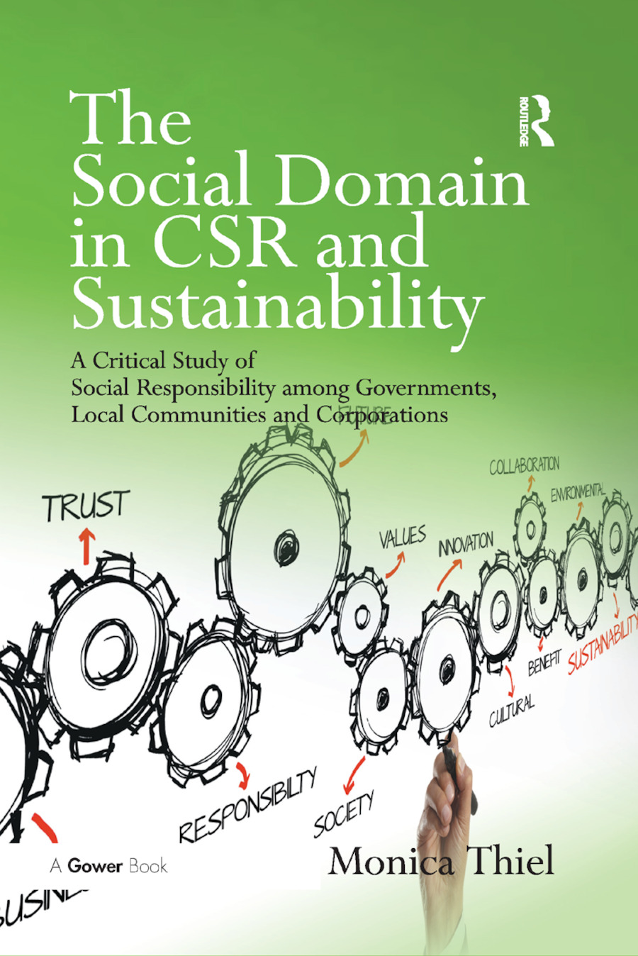 The Social Domain in CSR and Sustainability: A Critical Study of Social Responsibility among Governments, Local Communities and Corporations book cover