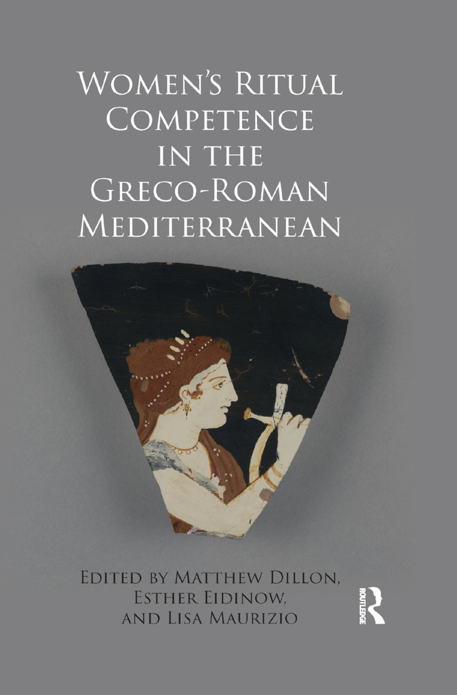 Women's Ritual Competence in the Greco-Roman Mediterranean book cover