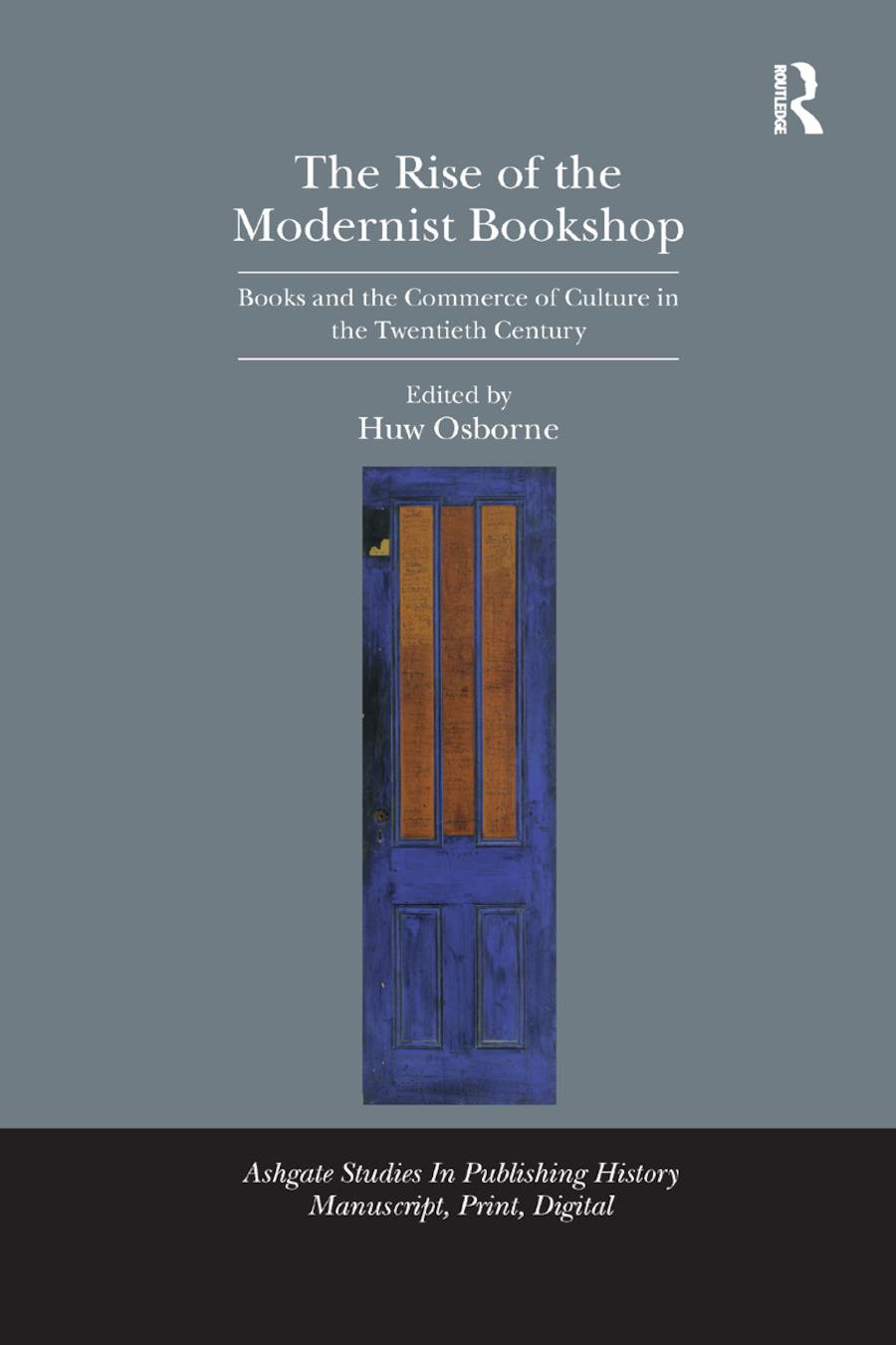 The Rise of the Modernist Bookshop: Books and the Commerce of Culture in the Twentieth Century book cover