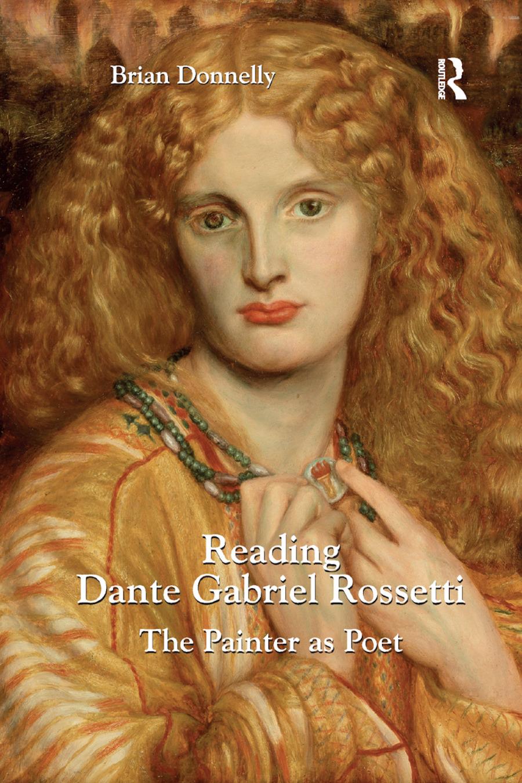 Reading Dante Gabriel Rossetti