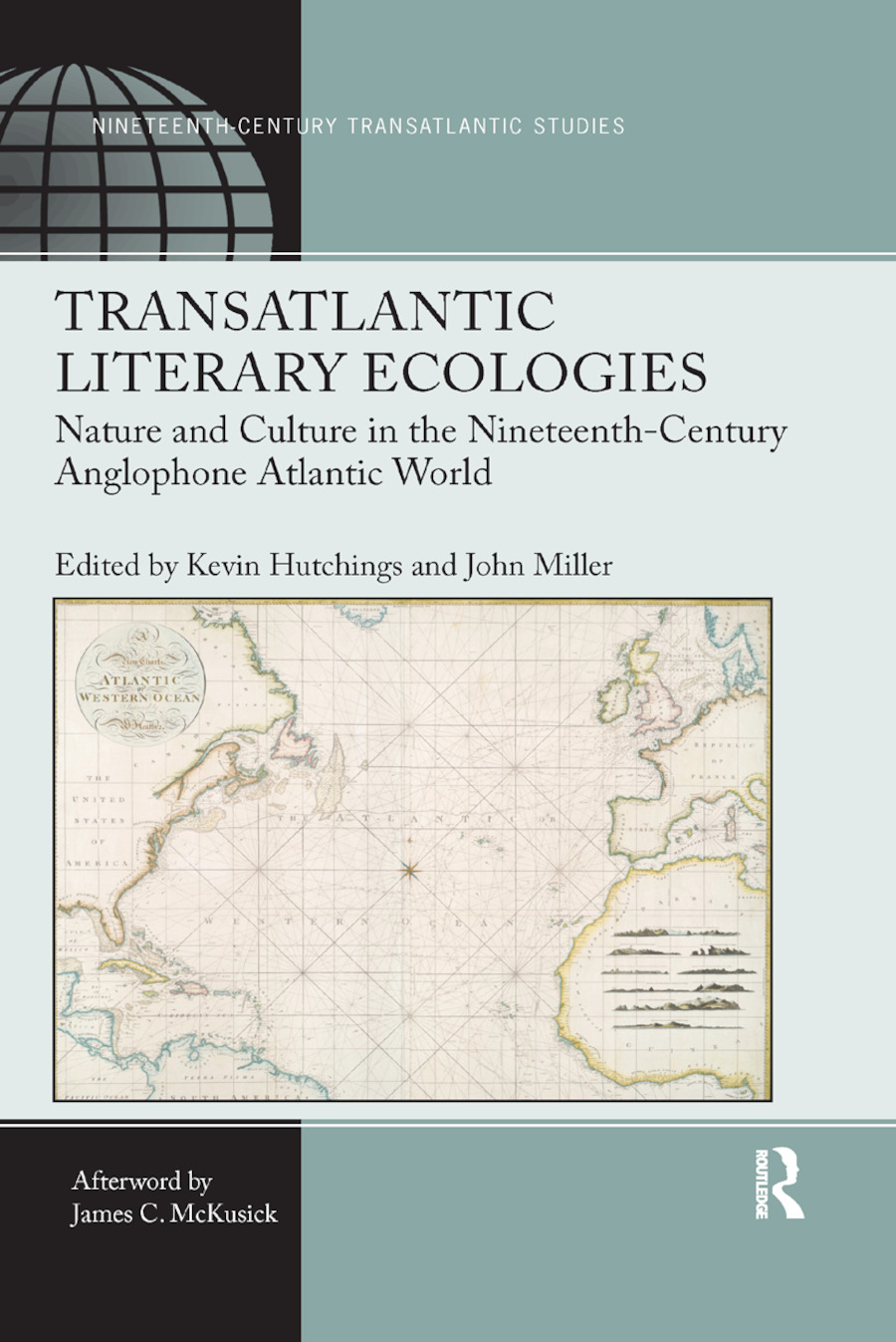 Transatlantic Literary Ecologies: Nature and Culture in the Nineteenth-Century Anglophone Atlantic World book cover