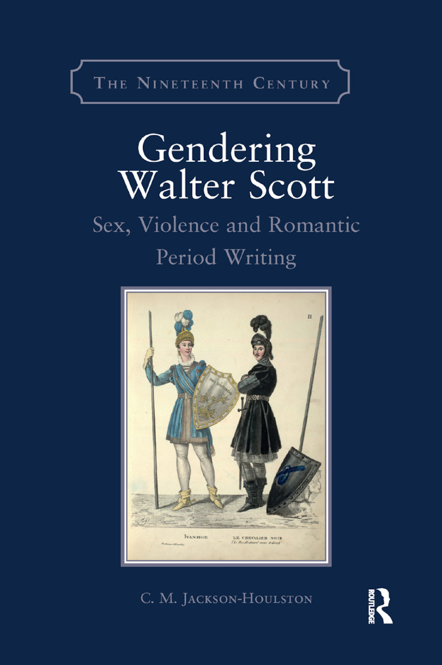 Gendering Walter Scott: Sex, Violence and Romantic Period Writing book cover