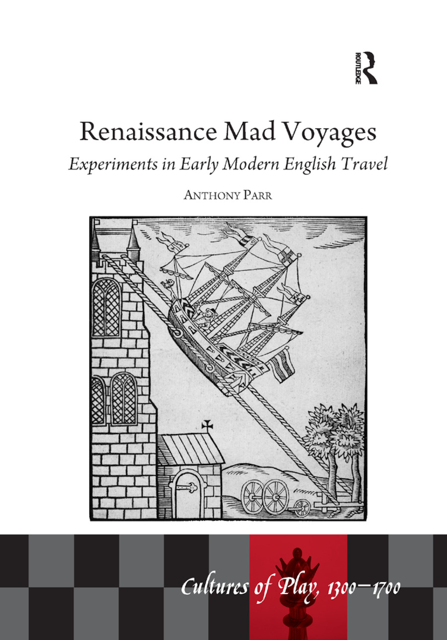 Renaissance Mad Voyages: Experiments in Early Modern English Travel, 1st Edition (Paperback) book cover