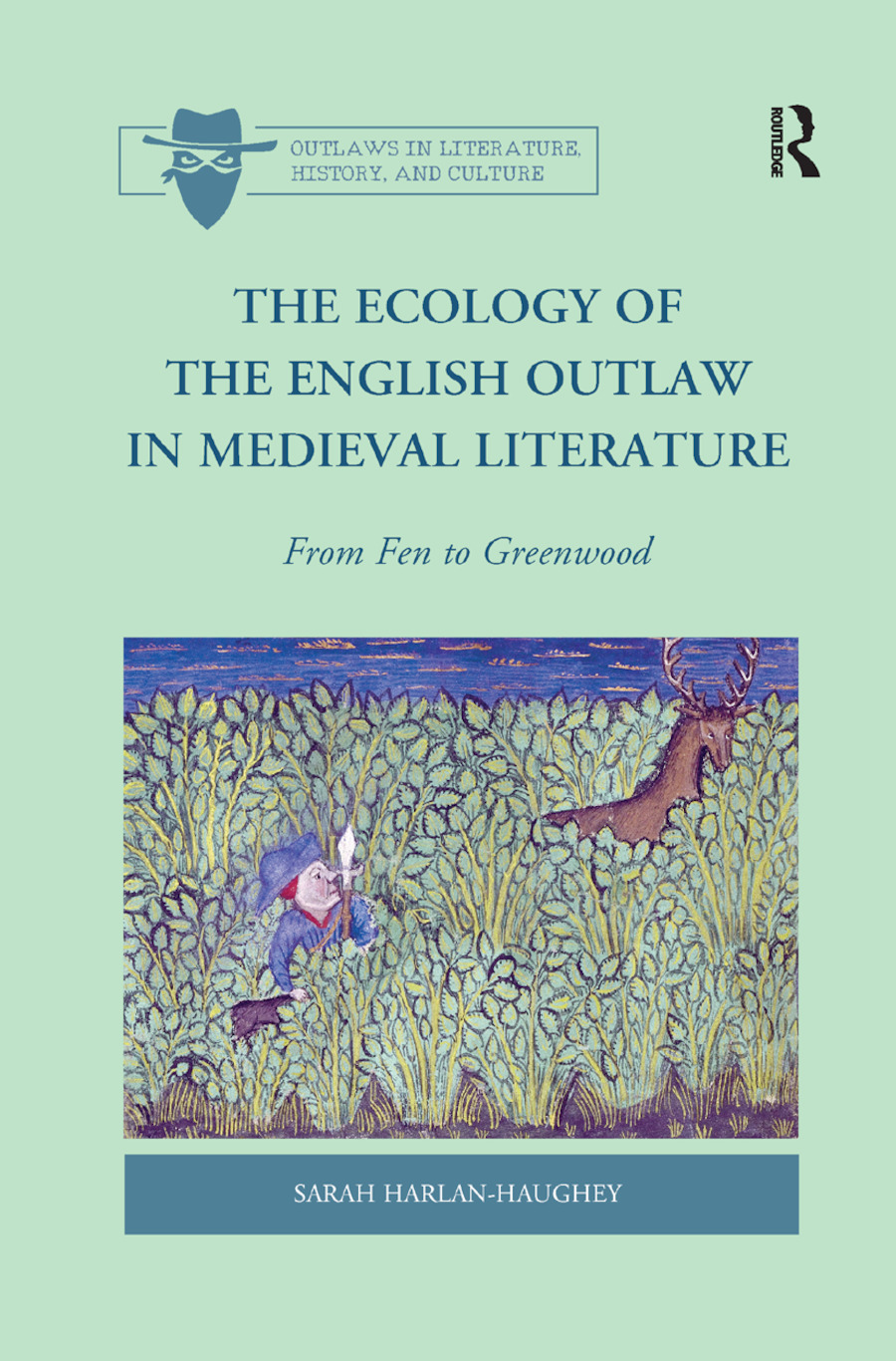 The Ecology of the English Outlaw in Medieval Literature