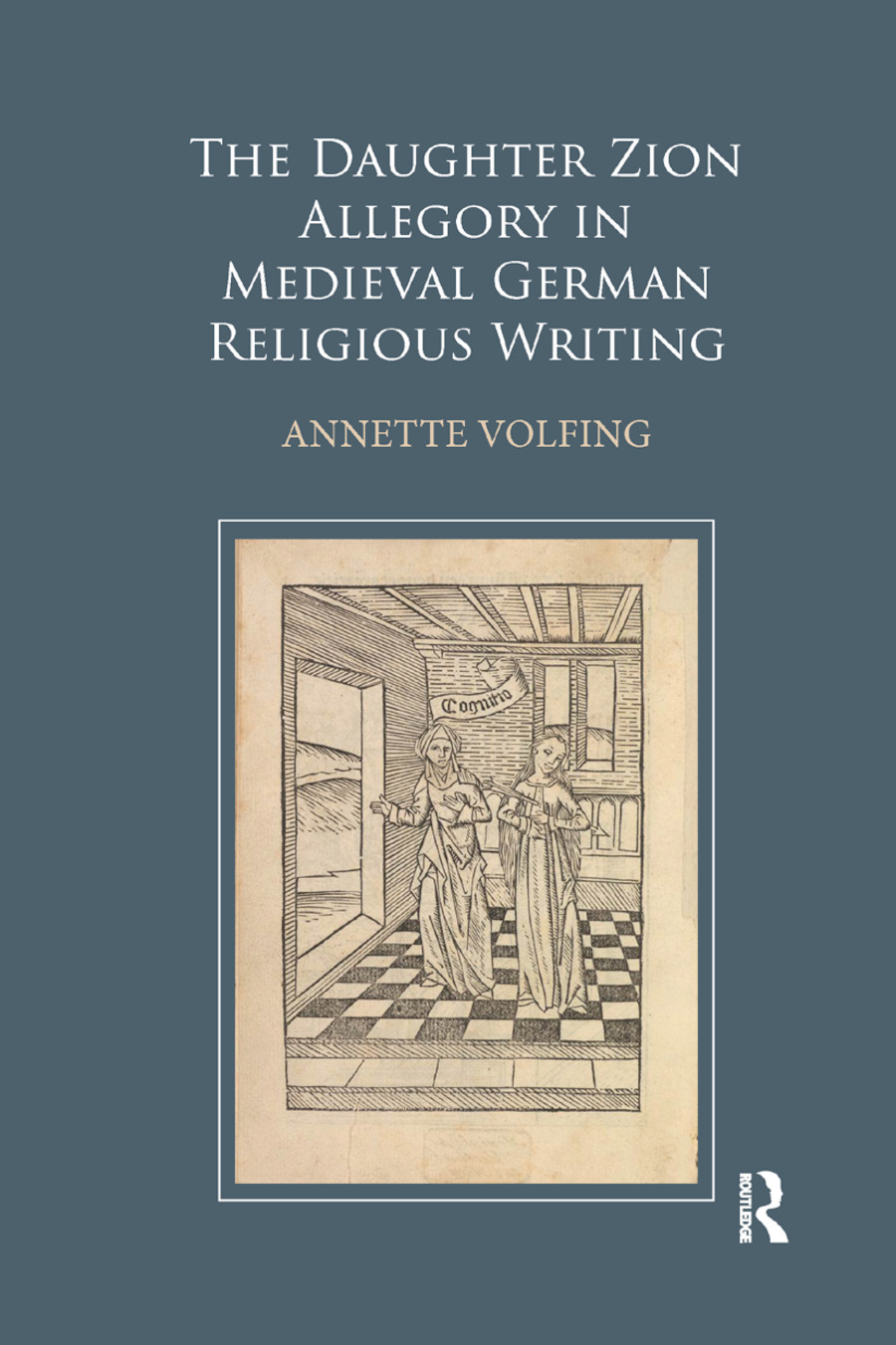 The Daughter Zion Allegory in Medieval German Religious Writing book cover