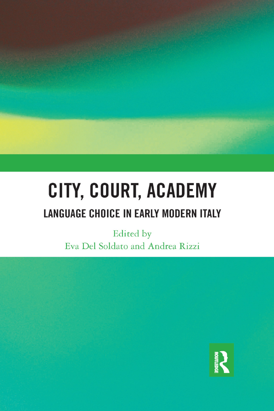 City, Court, Academy: Language Choice in Early Modern Italy book cover