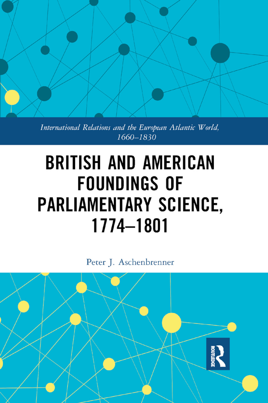 British and American Foundings of Parliamentary Science, 1774�1801 book cover