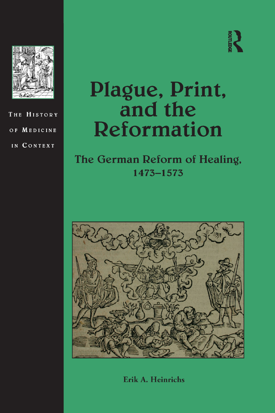 Plague, Print, and the Reformation: The German Reform of Healing, 1473�1573 book cover