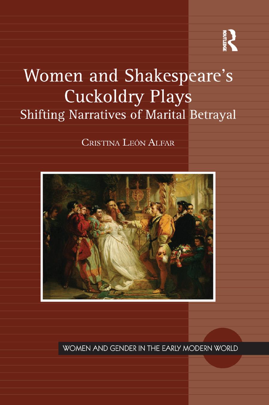 Women and Shakespeare's Cuckoldry Plays: Shifting Narratives of Marital Betrayal book cover