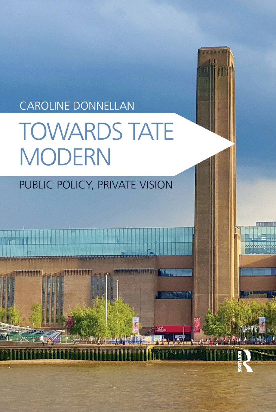 Towards Tate Modern: Public Policy, Private Vision book cover