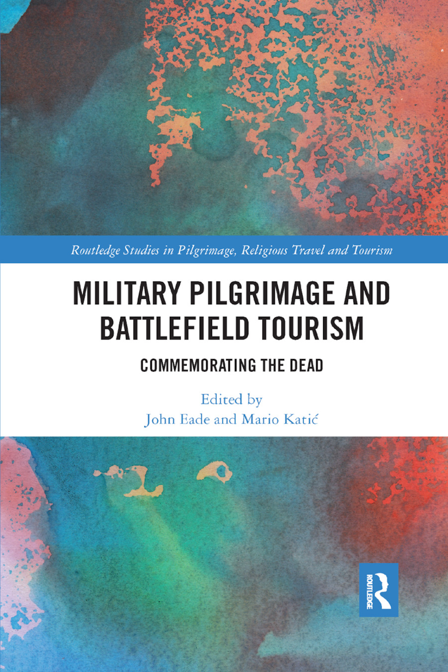 Military Pilgrimage and Battlefield Tourism: Commemorating the Dead book cover