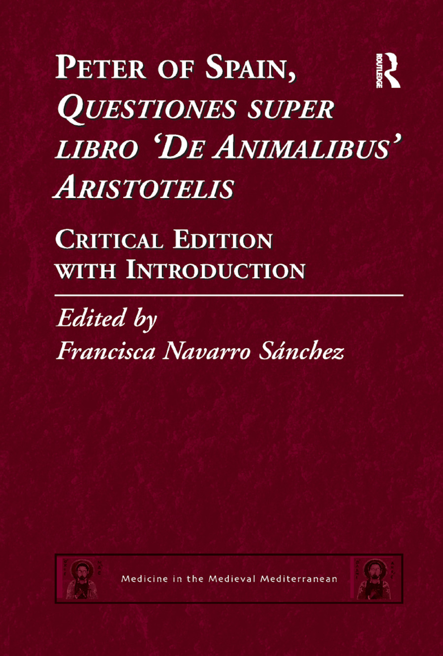 Peter of Spain, Questiones super libro De Animalibus Aristotelis: Critical Edition with Introduction, 1st Edition (Paperback) book cover