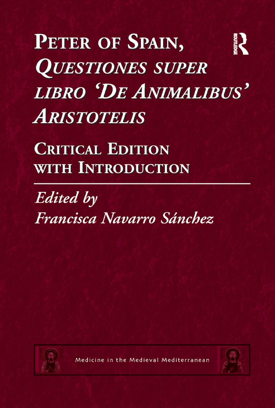 Peter of Spain, Questiones super libro De Animalibus Aristotelis: Critical Edition with Introduction, 1st Edition (e-Book) book cover