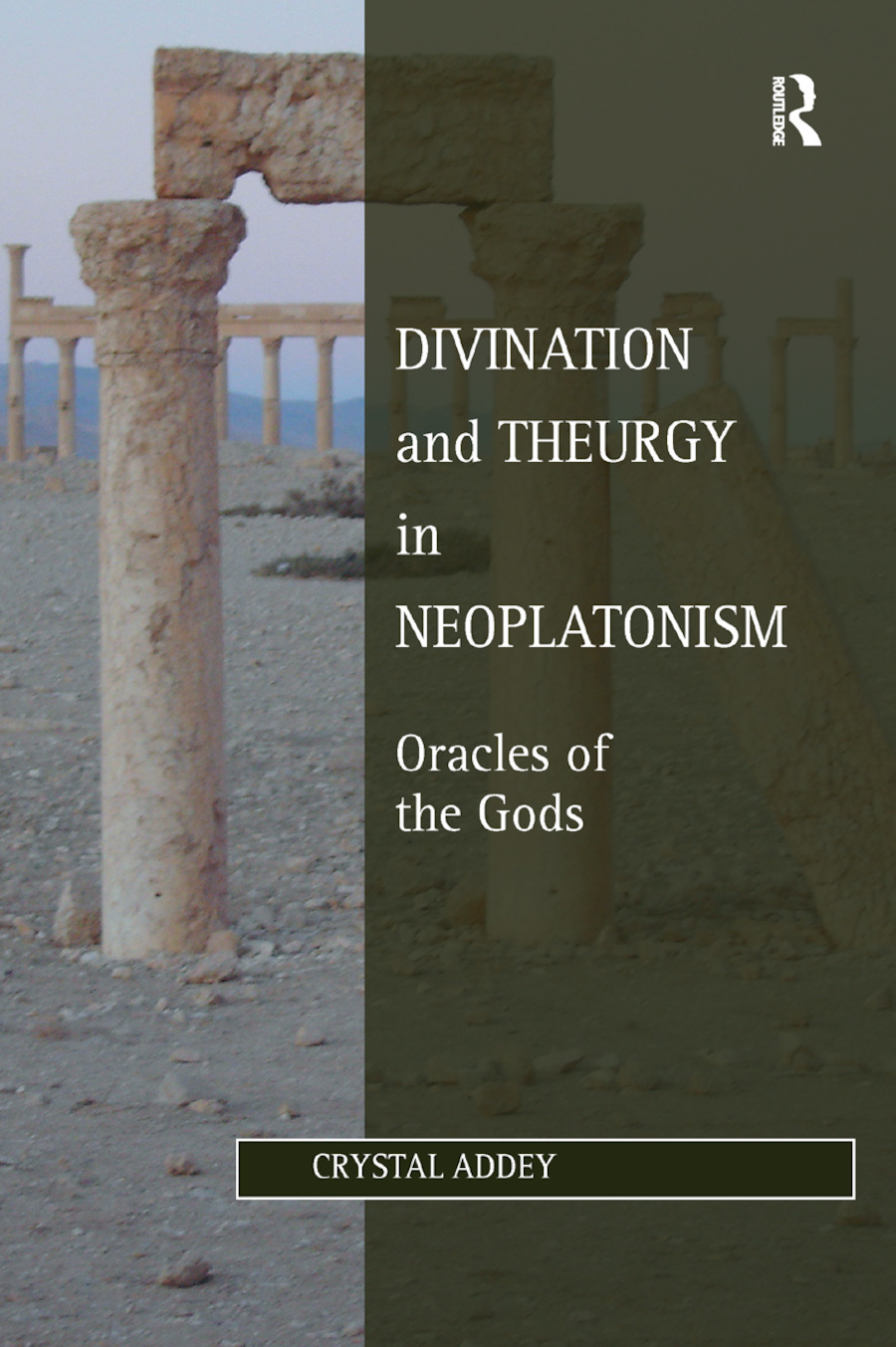 Divination and Theurgy in Neoplatonism: Oracles of the Gods book cover