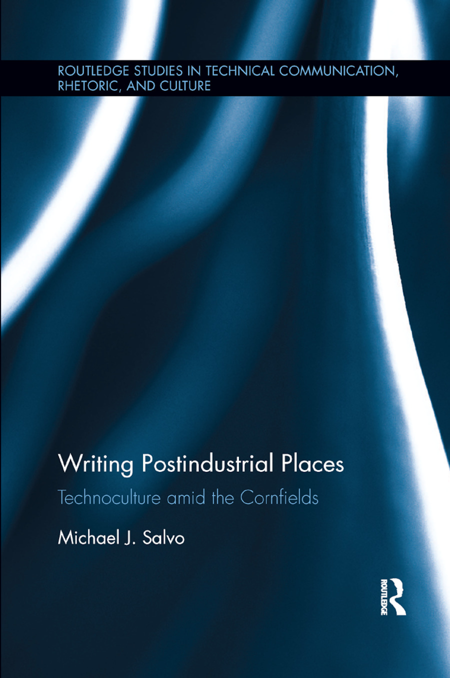 Writing Postindustrial Places: Technoculture amid the Cornfields book cover